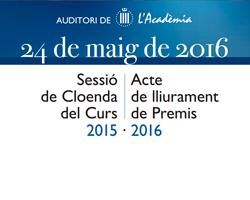 Acte de Cloenda i Lliurament de Premis del Curs Acadèmic 2015-2016