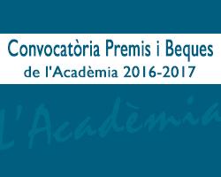 Convocatòria Premis i Beques de l'Acadèmia 2016-2017